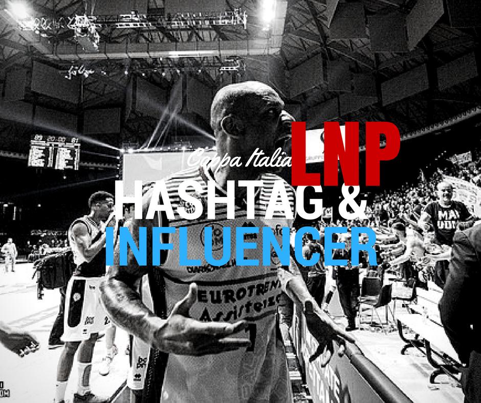 SocialInside. La Coppa Italia LNP tra hashtag e influencer - Basketinside.com